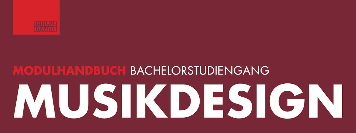 <b>Musikdesign Modulhandbuch Bachelor</b>
